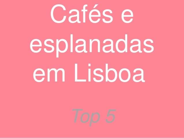 Cafés e esplanadas em Lisboa Top 5