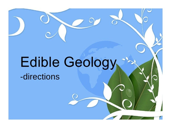 Edible Geology -directions