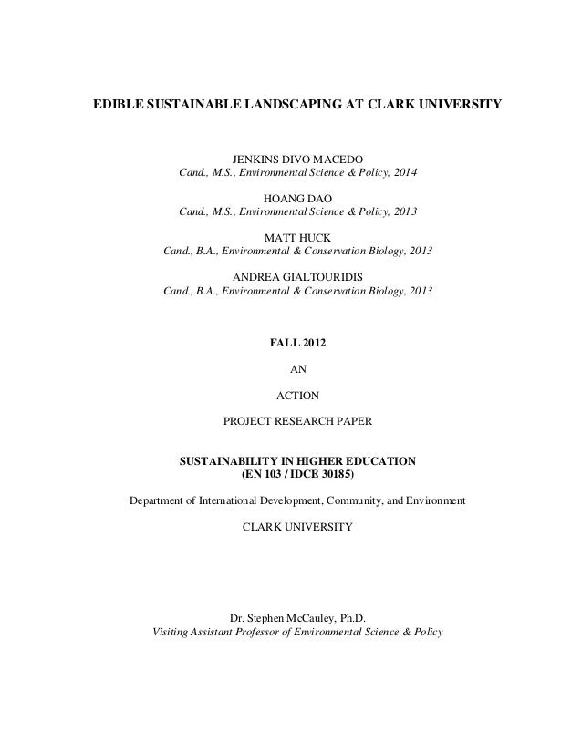 EDIBLE SUSTAINABLE LANDSCAPING AT CLARK UNIVERSITY                        JENKINS DIVO MACEDO             Cand., M.S., Env...