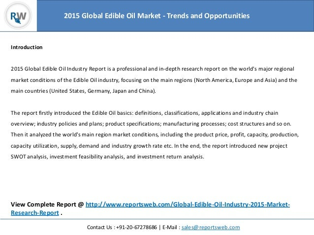 market analysis of edible oil industries Outlook for edible oil it's estimated that china's edible oil industry still has industry reports, company reports and market analysis.