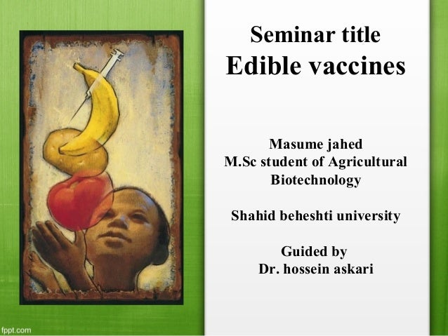 need and importance of edible vaccines biology essay This essay will propose using tort law as a mechanism for prevention and victim compensation while still preserving religious and philosophical exemptions to mandatory school vaccinations part i will provide a short overview of mandatory school vaccinations and the dangers posed by widespread use of religious and philosophical exemptions.