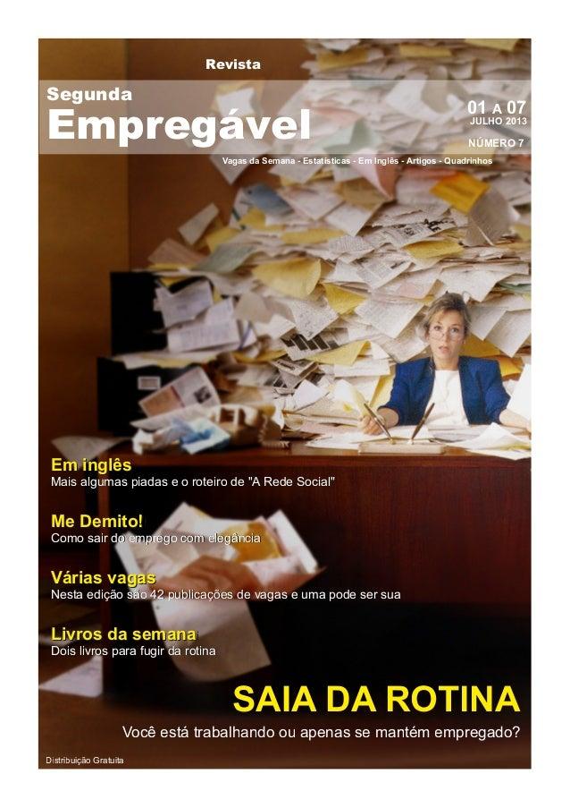 Revista Vagas da Semana - Estatísticas - Em Inglês - Artigos - Quadrinhos 01 A 07JULHO 2013 NÚMERO 7 Distribuição Gratuita...