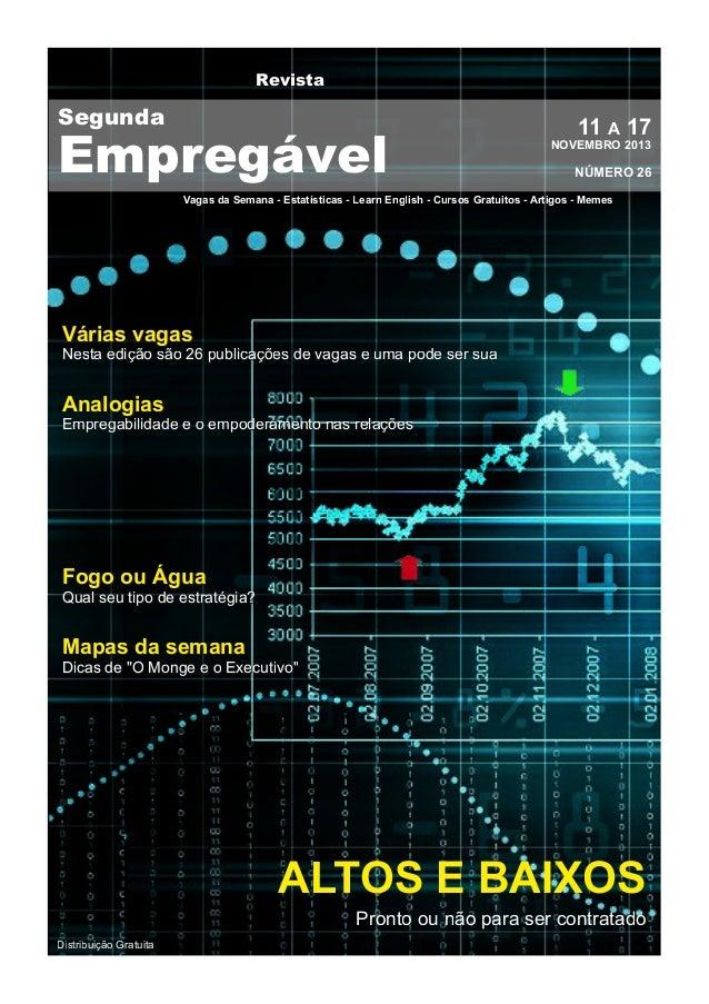 Revista  Segunda  Empregável  11 A 1 7  NOVEMBRO 201 3  NÚMERO 26  Vagas da Semana - Estatísticas - Learn English - Cursos...