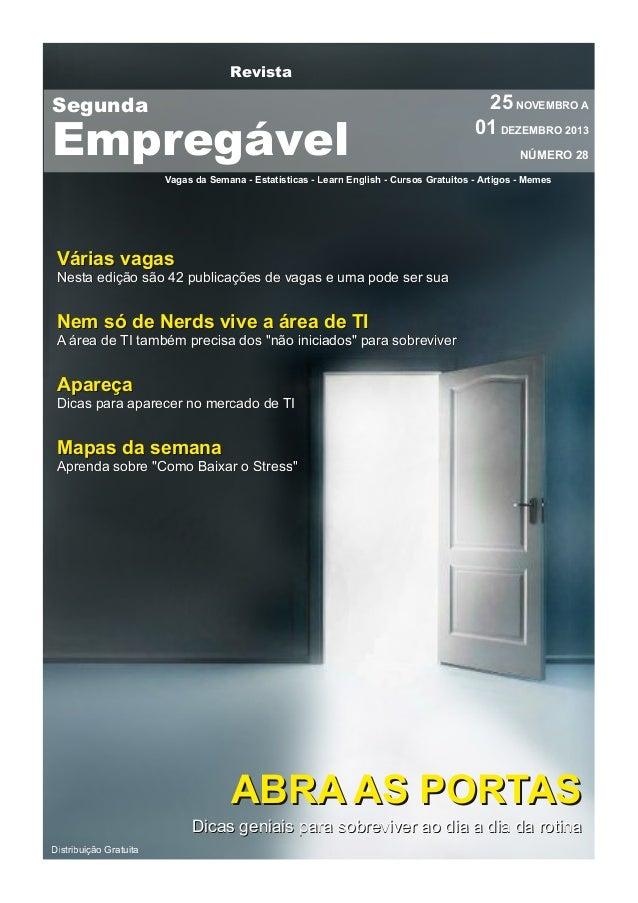 Revista  Segunda  Empregável  25 NOVEMBRO A 01 DEZEMBRO 201 3 NÚMERO 28  Vagas da Semana - Estatísticas - Learn English - ...