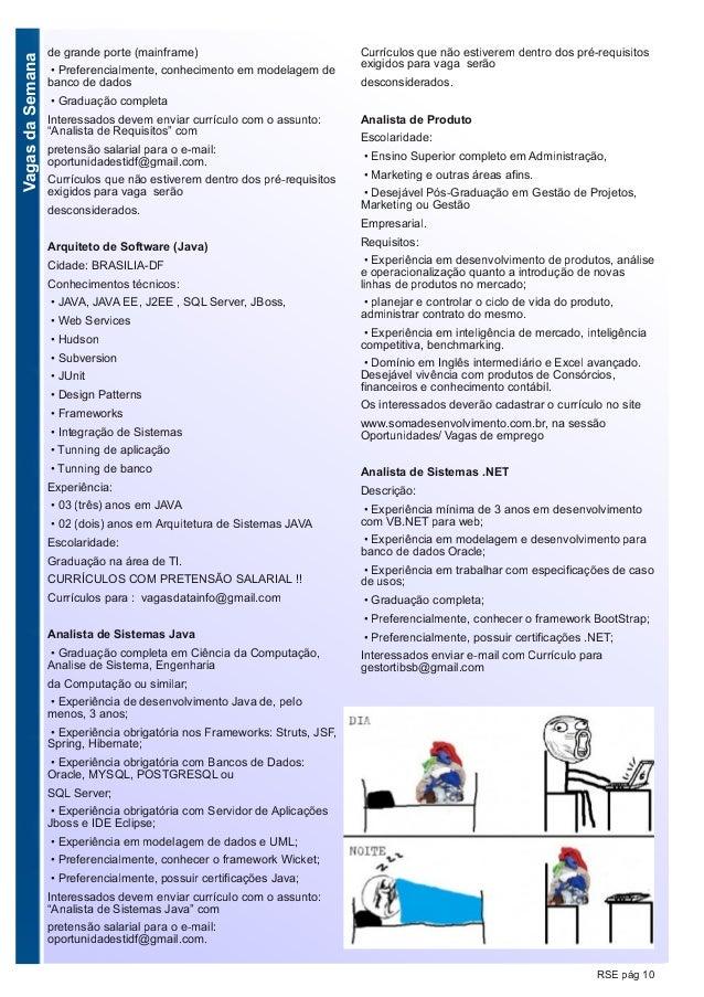 VagasdaSemana RSE pág 10 de grande porte (mainframe) • Preferencialmente, conhecimento em modelagem de banco de dados • Gr...