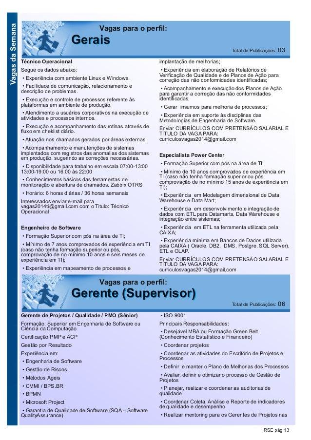 VagasdaSemana RSE pág 13 Técnico Operacional Segue os dados abaixo: • Experiência com ambiente Linux e Windows. • Facilida...