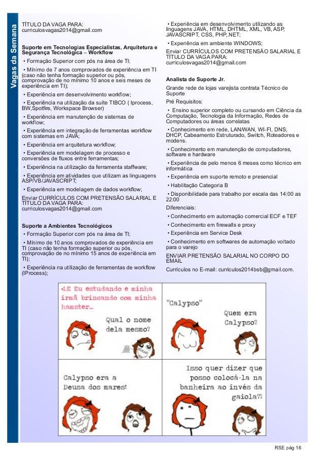 VagasdaSemana RSE pág 16 TÍTULO DA VAGA PARA: curriculosvagas2014@gmail.com Suporte em Tecnologias Especialistas, Arquitet...