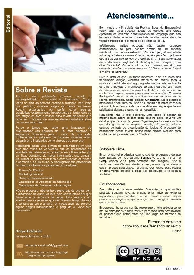 Editorial RSE pág 2 AAtteenncciioossaammeennttee...... Bem vindo a 43ª edição da Revista Segunda Empregável (click aqui pa...