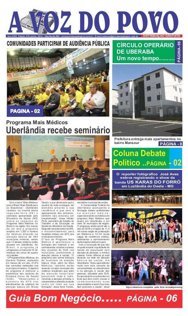 Ano XXIV Edição 516- junho- 2014 - Uberlândia MG - www.jornalavozdopovo.com.br - E-mail:redacao@jornalavozdopovo.com.br Pr...
