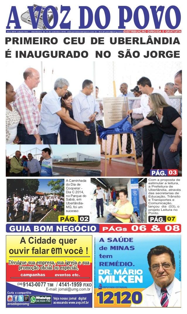 Ano XXIV edição 522 - Uberlândia de 13 de setembro 2014- www.jornalavozdopovo.com.br - E-mail:jornal@umg.com.brDISTRIBUIÇÃ...