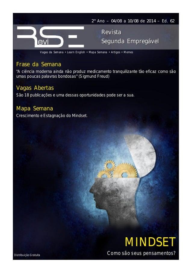 Distribuição Gratuita 2° Ano – 04/08 a 10/08 de 2014 – Ed. 62 Vagas da Semana • Learn English • Mapa Semana • Artigos • Me...