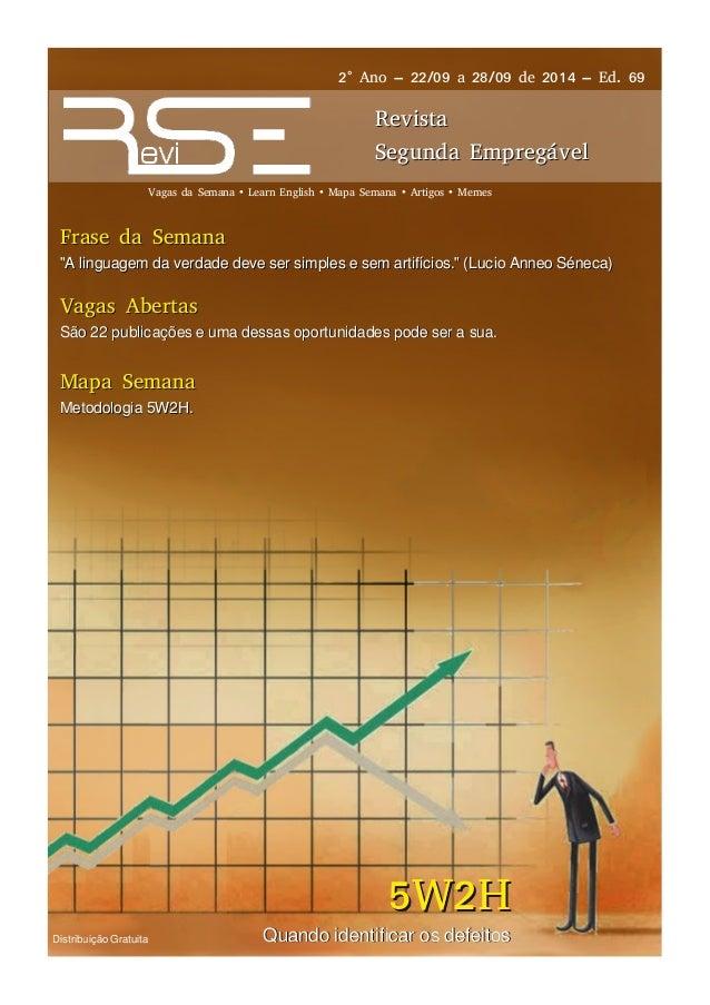 Distribuição Gratuita  2° Ano – 22/09 a 28/09 de 2014 – Ed. 69  RReevviissttaa  SSeegguunnddaa EEmmpprreeggáávveell  Vagas...