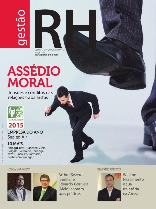 gestão ASSÉDIO MORAL EMPRESA DO ANO 10 MAIS www.gestaoerh.com.br Ano XXII . SETEMBRO/OUTUBRO 2015 Edição 124 ASSINATURAANU...