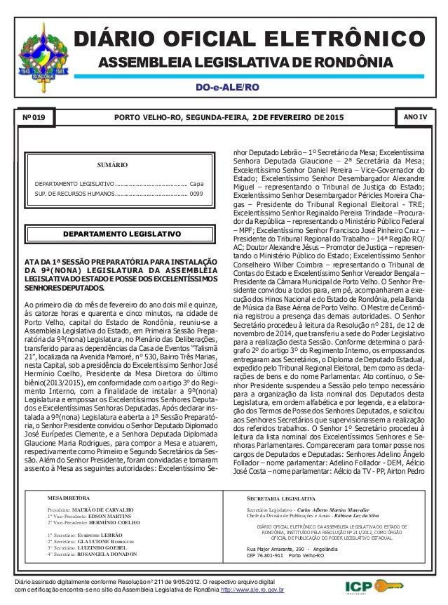 2 DE FEVEREIRO DE 2015Nº019 88Pág.9ª LEGISLATURA Diário assinado digitalmente conforme Resolução nº 211 de 9/05/2012. O re...