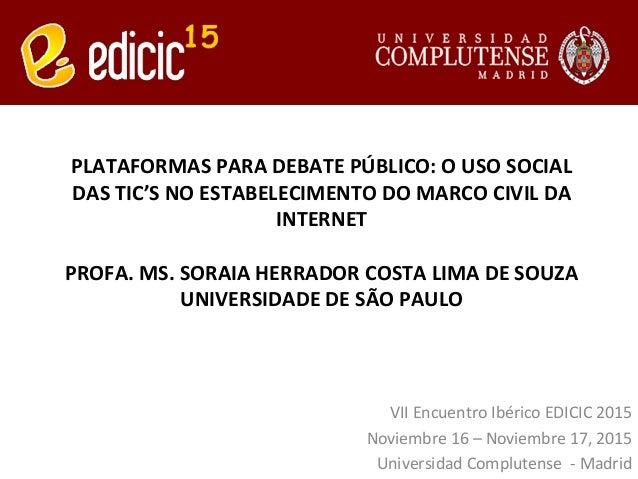 PLATAFORMAS  PARA  DEBATE  PÚBLICO:  O  USO  SOCIAL   DAS  TIC'S  NO  ESTABELECIMENTO  DO  MARCO ...