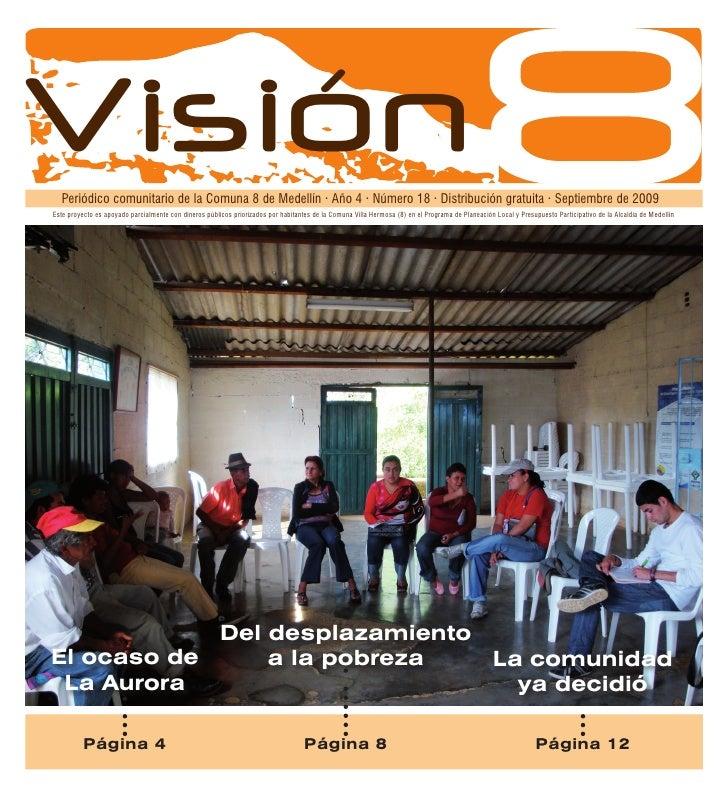 Invitados   Invitados   Visión   Periódico comunitario de la Comuna 8 de Medellín · Año 4 · Número 18 · Distribución gratu...