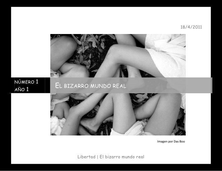 18/4/2011NÚMERO   1             EL BIZARRO MUNDO REALAÑO 1                                                      Imagen por...