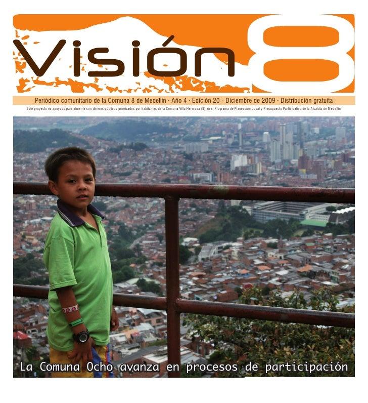 Participación  Participación   VisiónPeriódico comunitario de la Comuna 8 de Medellín · Año 4 · Edición 20 - Diciembre de ...