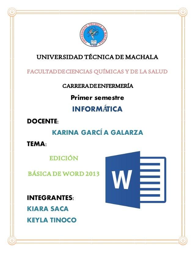UNIVERSIDAD TÉCNICA DE MACHALA FACULTADDECIENCIAS QUÍMICAS Y DE LA SALUD CARRERADEENFERMERÍA Primer semestre INFORMÁTICA D...