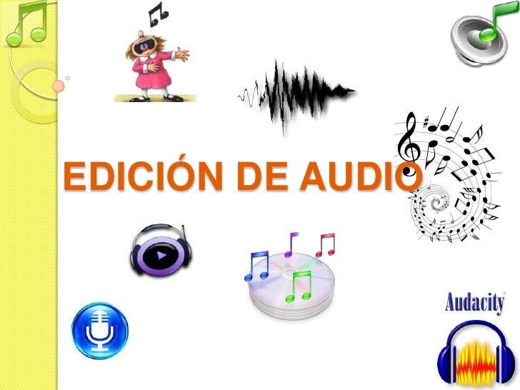 EDICIÓN DE AUDIO<br />