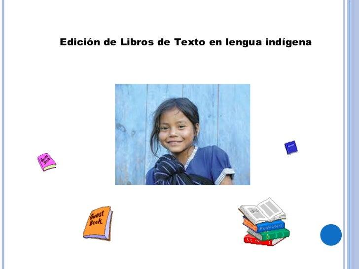 Edición de Libros de Texto en lengua indígena