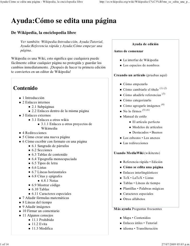 Ayuda:Cómo se edita una página - Wikipedia, la enciclopedia libre   http://es.wikipedia.org/wiki/Wikipedia:C%C3%B3mo_se_ed...