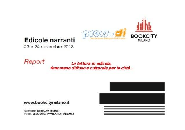 La lettura in edicola, fenomeno diffuso e culturale per la città .  1