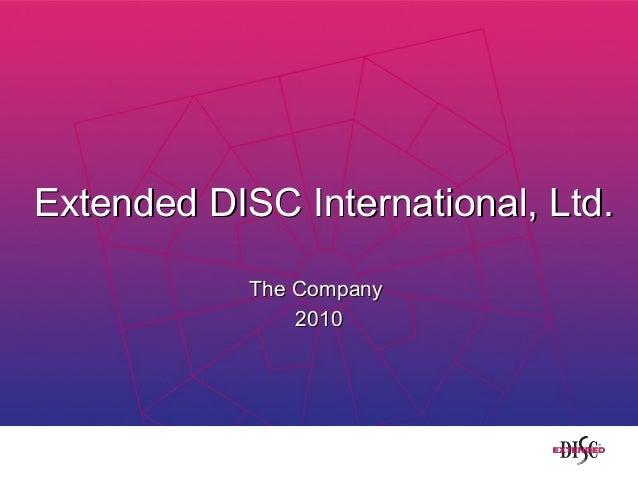 Extended DISC International, Ltd.Extended DISC International, Ltd. The CompanyThe Company 20102010