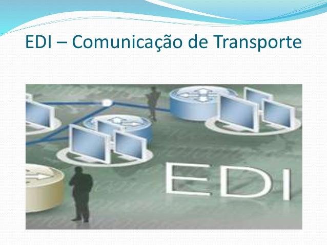EDI – Comunicação de Transporte