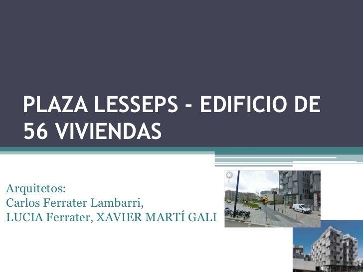 PLAZA LESSEPS - EDIFICIO DE  56 VIVIENDASArquitetos:Carlos Ferrater Lambarri,LUCIA Ferrater, XAVIER MARTÍ GALI