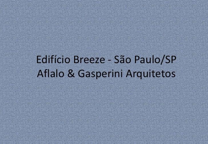 Edifício Breeze - São Paulo/SPAflalo & Gasperini Arquitetos