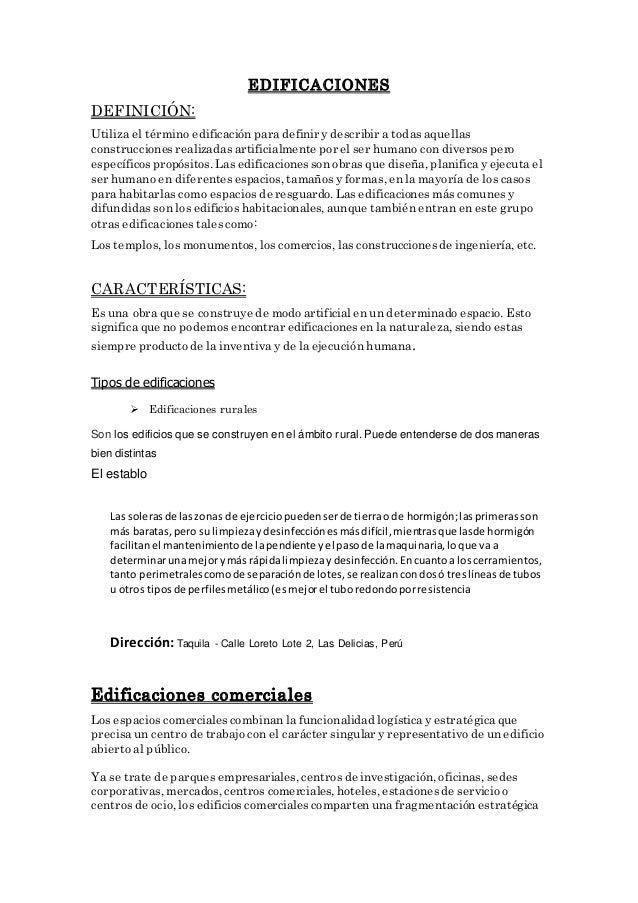 EDIFICACIONES DEFINICIÓN: Utiliza el término edificación para definir y describir a todas aquellas construcciones realizad...