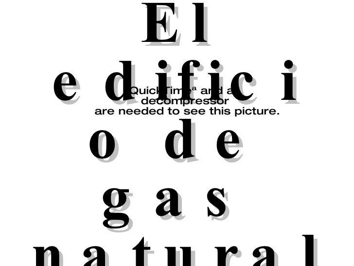El edificio de gas natural