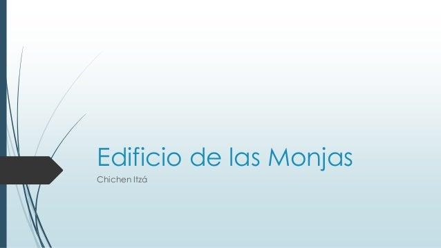 Edificio de las Monjas Chichen Itzá