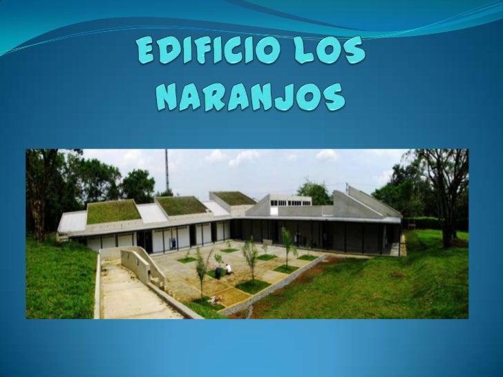 """Inauguración               El edificio """"Los               Naranjos"""" fue concebido               gracias a la iniciativa d..."""