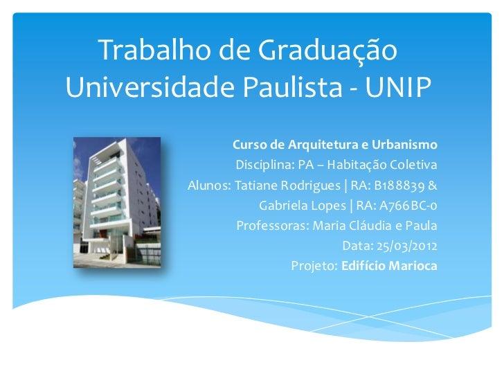Trabalho de GraduaçãoUniversidade Paulista - UNIP                Curso de Arquitetura e Urbanismo                 Discipli...