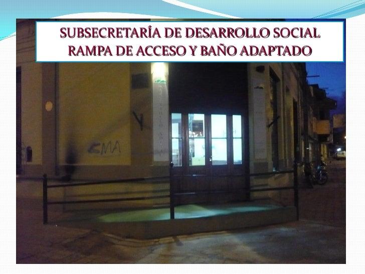 SUBSECRETARÍA DE DESARROLLO SOCIAL RAMPA DE ACCESO Y BAÑO ADAPTADO