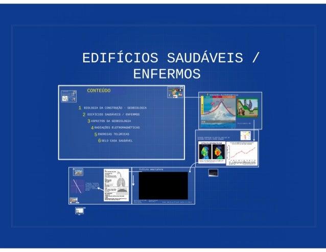 EDIFÍCIOS SAUDÁVEIS /  ENFERMOS               CONTEÚDO  1 BIOLOGIA DA CONSTRUÇÃO A GEOBIOLUGIA  2 EDIFÍCIOS SAUDÁVEIS /  E...