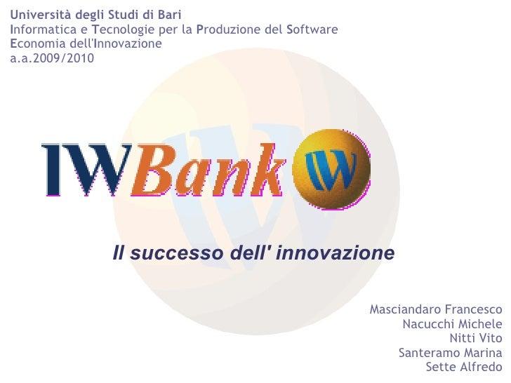 Il successo dell' innovazione Università degli Studi di Bari I nformatica e  T ecnologie per la  P roduzione del  S oftwar...