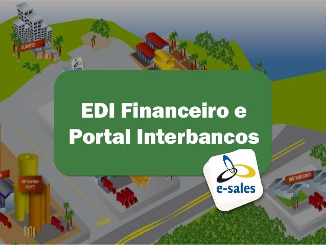 1 EDI Financeiro e Portal Interbancos