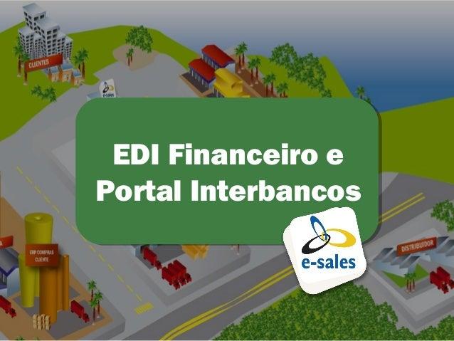 EDI Financeiro ePortal Interbancos                     1