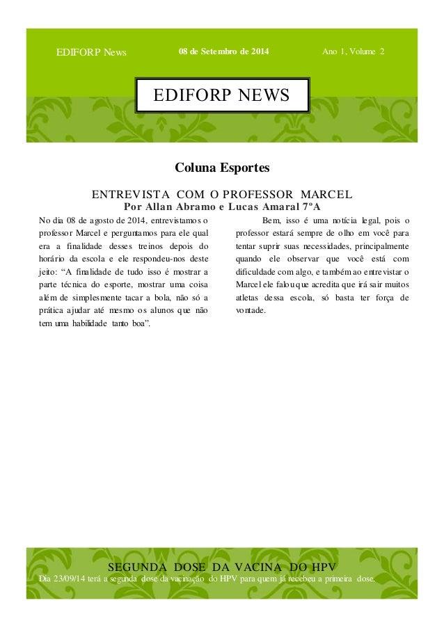 EDIFORP News 08 de Setembro de 2014 Ano 1, Volume 2  EDIFORP NEWS  Coluna Esportes  ENTREVISTA COM O PROFESSOR MARCEL  Por...