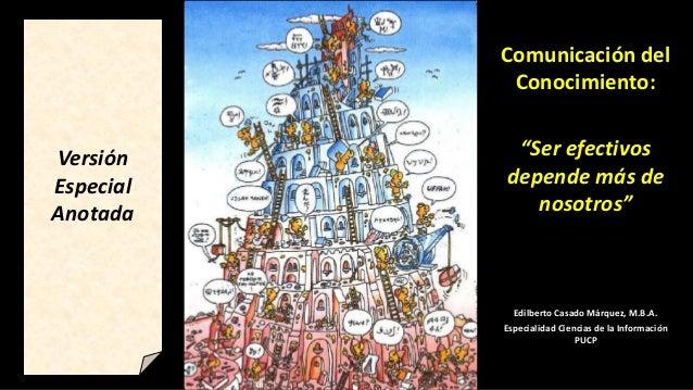 """Comunicación del Conocimiento: """"Ser efectivos depende más de nosotros"""" Edilberto Casado Márquez, M.B.A. Especialidad Cienc..."""