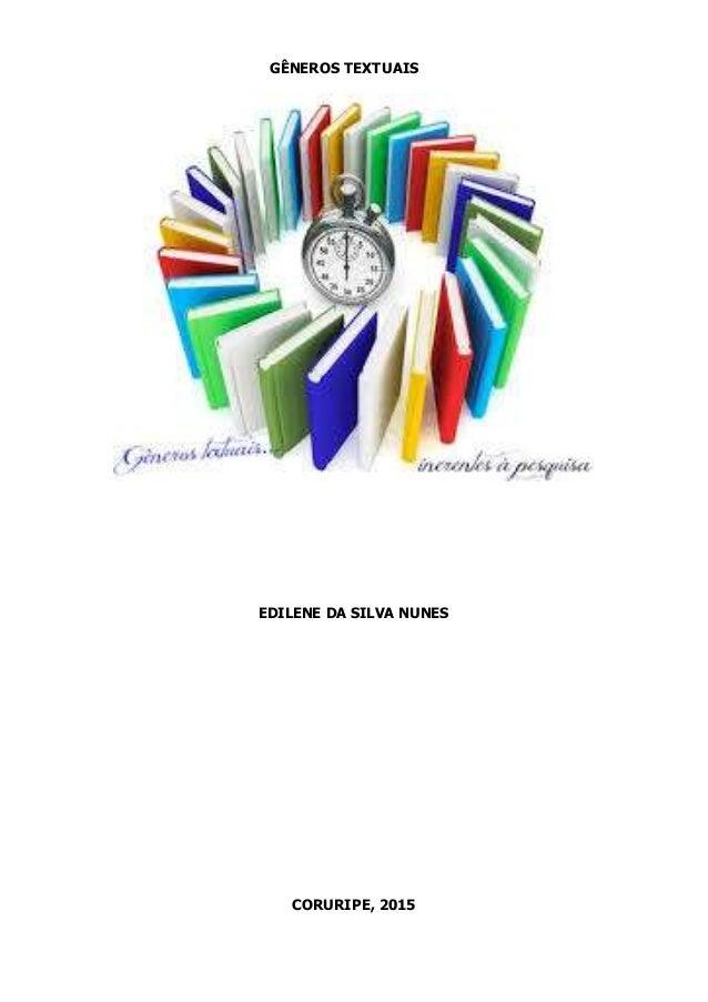 GÊNEROS TEXTUAIS EDILENE DA SILVA NUNES CORURIPE, 2015