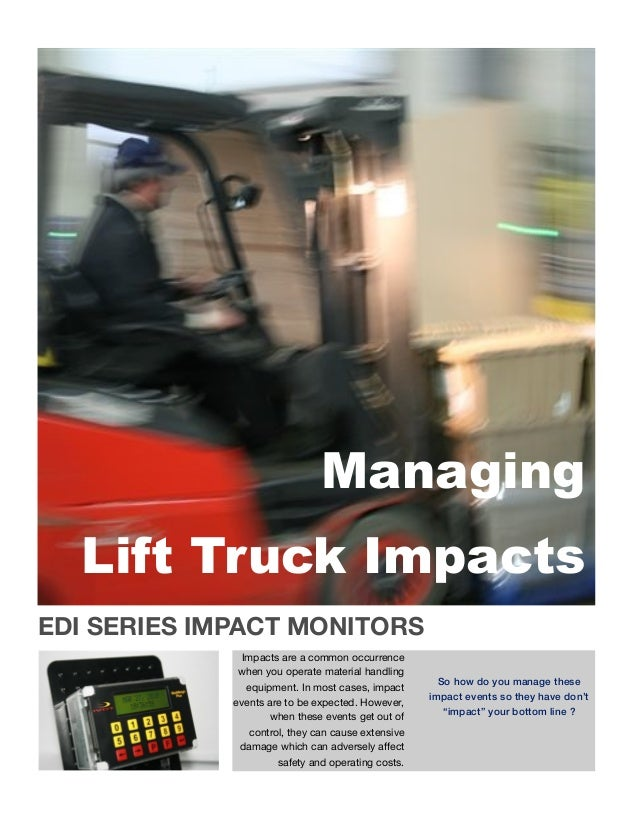 EDI SERIES IMPACT MONITORSImpacts are a common occurrencewhen you operate material handlingequipment. In most cases, impac...