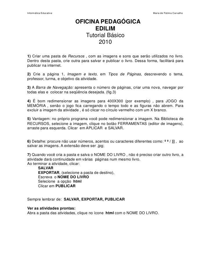 Informática Educativa                                                    Maria de Fátima Carvalho                         ...