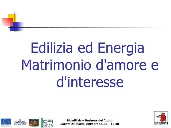 Edilizia ed Energia  Matrimonio d'amore e d'interesse