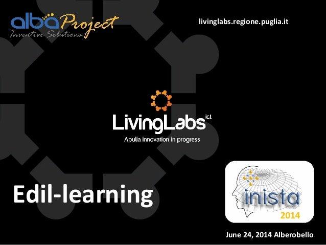 livinglabs.regione.puglia.it Edil-learning June 24, 2014 Alberobello