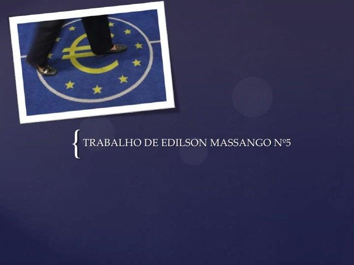 {   TRABALHO DE EDILSON MASSANGO Nº5