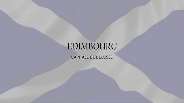 EDIMBOURG CAPITALE DE L'ECOSSE